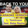 BACK TO YOU - LOUIS TOMLINSON feat. Bebe Rexha- INSTRUMENTAL FOR KARAOKE