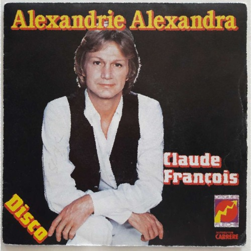 ALEXANDRA ALEXANDRIE TÉLÉCHARGER GRATUIT CLAUDE FRANCOIS GRATUIT