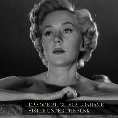 Gloria Grahame - Sister Under the Mink - Episode 21