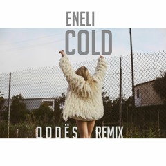 Eneli - Cold (Q o d ë s remix)