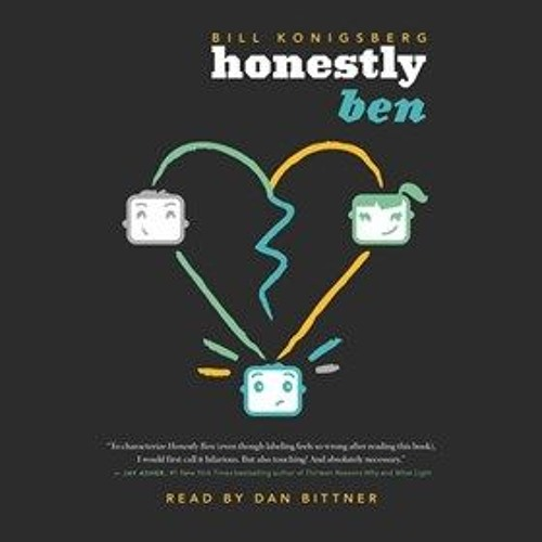 HONESTLY BEN by Bill Konigsberg, read by Dan Bittner