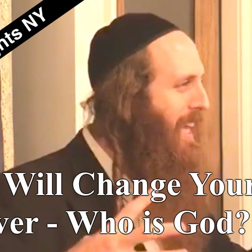 This Will Change Your Life Forever - Who is God? (NY)