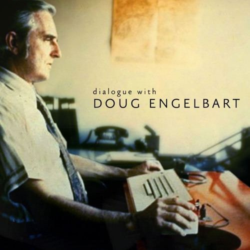 Doug Engelbart Dialogue
