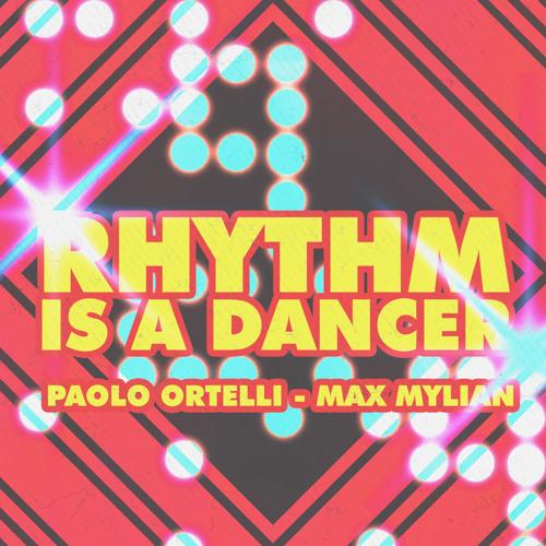 Paolo Ortelli & Max Mylian - Rhythm Is A Dancer