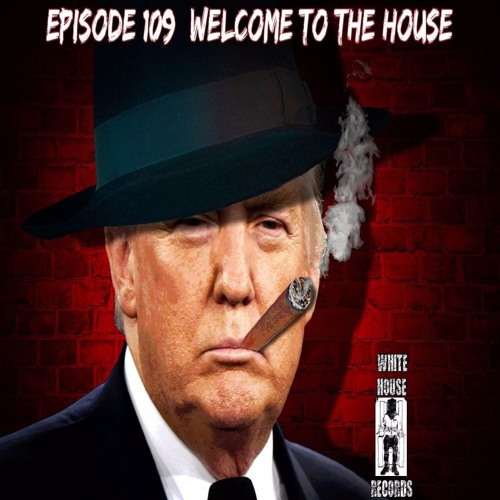 Episode 109: Welcome To The House