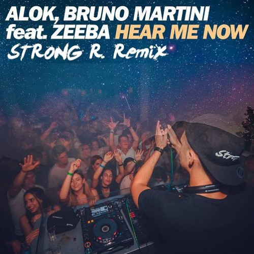 Hear me now (Strong R. Remix)