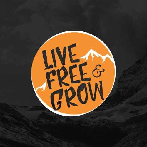 Live Free & Grow #01- Lifestyle of Freedom