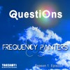 Questions by Frequency Painters Episode 01 Episode 08