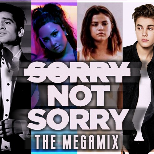 SORRY NOT SORRY | The Megamix ft. Ariana Grande, Dua Lipa, Selena Gomez, Justin Bieber – Mp3 ...