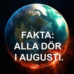 #8. FAKTA: Alla dör i Augusti