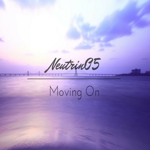 Neutrin05 - Moving On