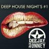 DEEP HOUSE LAST NIGHT'S #1