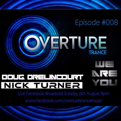 Overture Trance #008 with Nick Turner and Doug Drelincourt