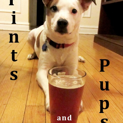 Pints and Pups: The Podcast (Episode 1)