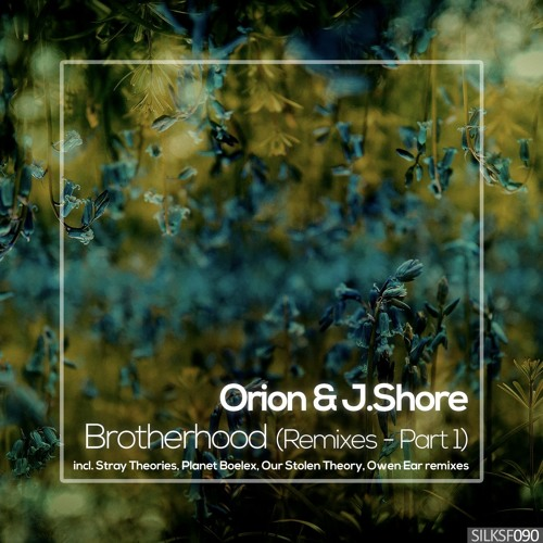 Orion & J.Shore - Brotherhood Remix EP 1 [Silk Sofa]