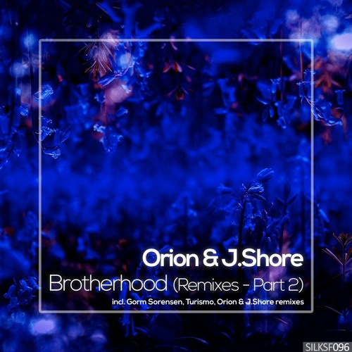 Orion & J.Shore - Brotherhood (Remixes - Part 2)
