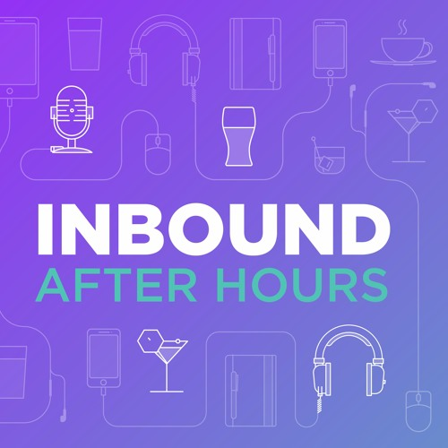 Email Marketing in 2017, What Works and What Doesn't - Inbound After Hours - Ep 12