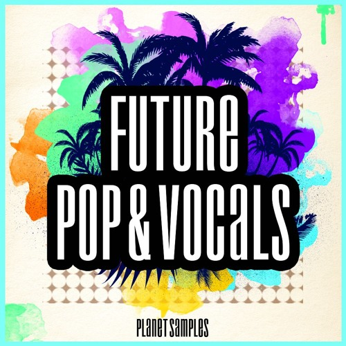 PLanet Samples Future Pop And Vocals[Sample Pack-Midi Files-Vocal