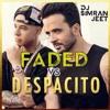 Despacito VS Faded -  DJ SimranJeet Mashup