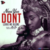 NanaYaa Don't Leave Me Alone Ft MzVee