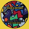 Waze & Odyssey - Down With Tha (Fin Evans Re-Fix) [FREE DOWNLOAD]