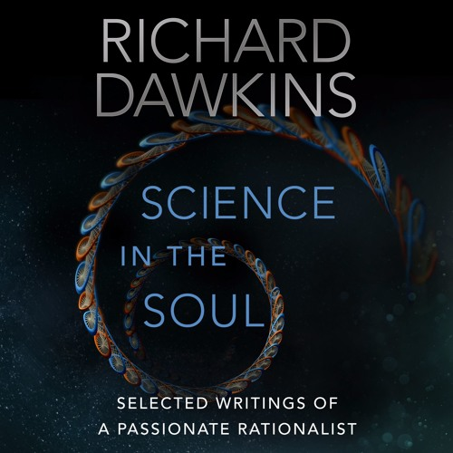 Science in the Soul by Richard Dawkins, read by Richard Dawkins, Lalla Ward and Gillian Somerscales