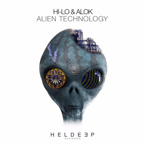 HI-LO & ALOK - Alien Technology [OUT NOW]