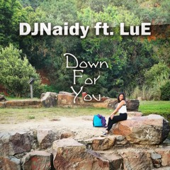 Down For You(Ft. LuE)
