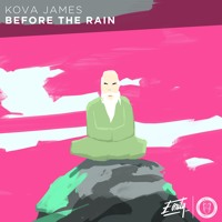 Kova James - Before The Rain [Eonity Exclusive]
