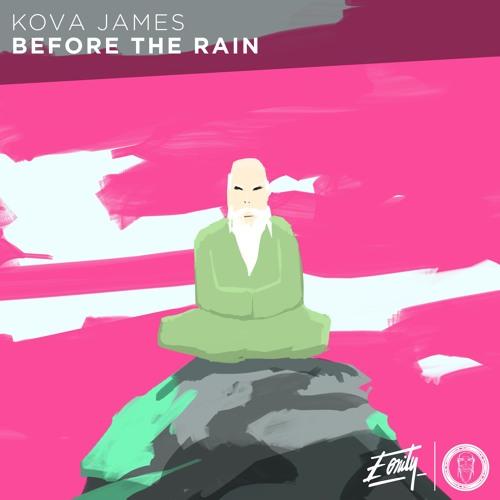 Kova James - Before The Rain [Eonity Exclusive]