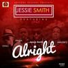 Jessie Smith - Alright ft. Awesum G,Donez & Panda