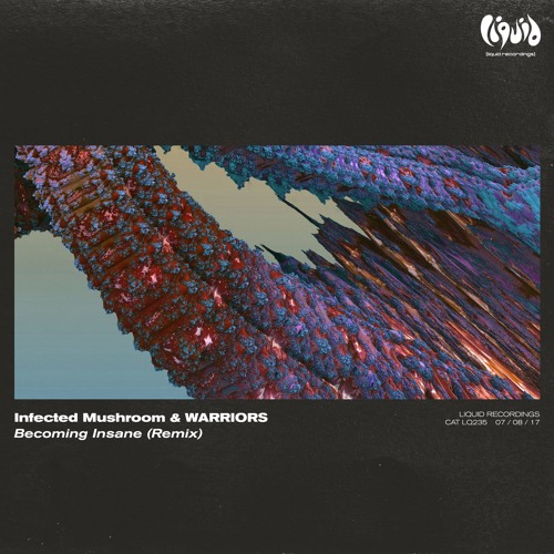 Infected Mushroom & WARRIORS - Becoming Insane (Remix) [OUT NOW]