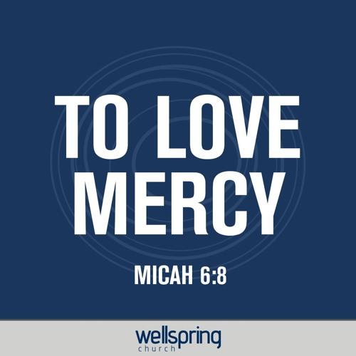 To Love Mercy | Pastor Steve Gibson