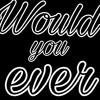 Would you ever (Remix) Skrillex & Poo Bear - Nightcore