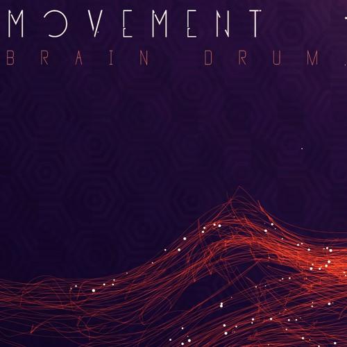 Brain Drum - Movement (feat. Kyle Monroe) FREE DOWNLOAD