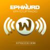 Ephwurd presents Eph'd Up Radio #006
