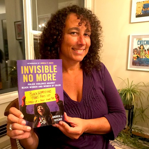 Episode 21: Invisible No More with Andrea Ritchie