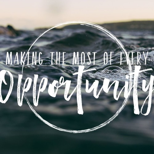 LIVE JESUS OUT: Making the Most of Every Opportunity
