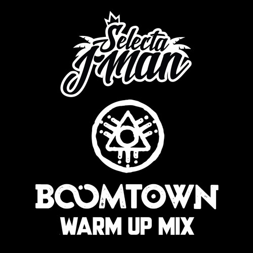 Selecta J - Man - Boomtown Warm Up Mix