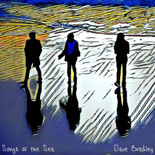 Dave Bradley - Songs of the Sea