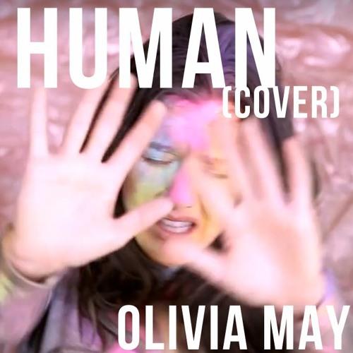 HUMAN (COVER) - OLIVIA MAY