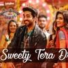 Sweety Tera Drama Bareilly Ki Barfi Kriti Sanon Ayushmann Khurrana Rajkummar Rao Tanishk B.mp3