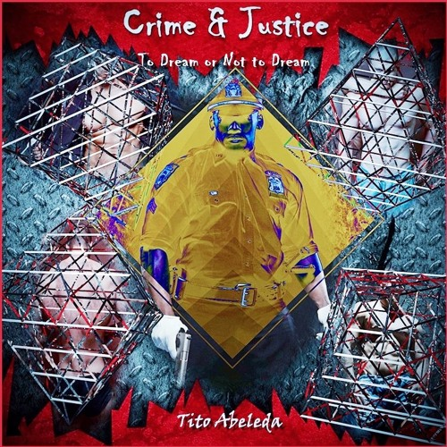 Crime & Justice: To Dream or Not to Dream