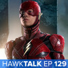 Avengers: Infinity War Leak! Flashpoint Movie! | HawkTalk Ep. 129