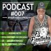 Podcast 007 - Baile do Escadão/MD - DJ Dentinho Faixa Preta - 135BPM