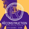 Episode 200 - The Reconstruction with David Thulin