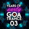 Years Of [early] Goa Trance 03 - mixed by jrb