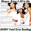 Blaque - Bring it all to me (808by  Fatal Error Remix)