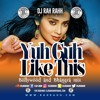 DJ RaH RahH - Yuh Guh Like This