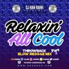 DJ RaH RahH - Relaxin' All Cool PT 2 - Slow Reggae